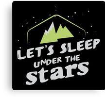 Let's sleep under the stars Canvas Print