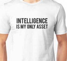 INTELLIGENCE IS MY ONLY ASSET Unisex T-Shirt
