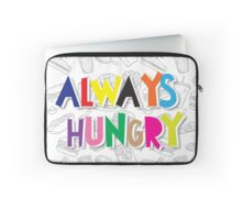 Always Hungry Laptop Sleeve