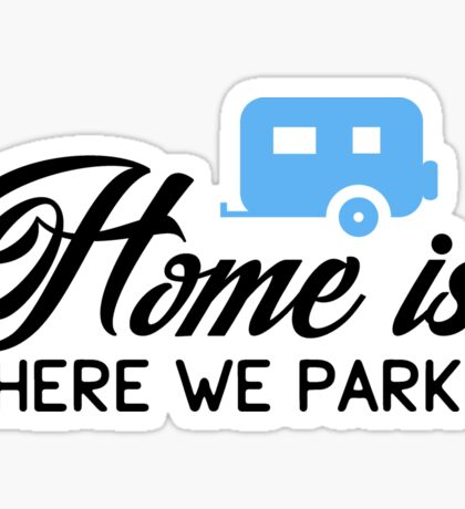 Home is where we park it! Sticker