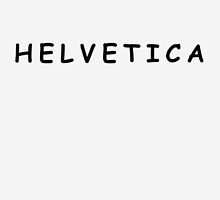 Helvetica. (Comic Sans) by JurassicArt