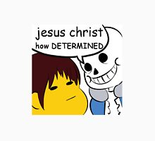 jesus christ how determined  Unisex T-Shirt