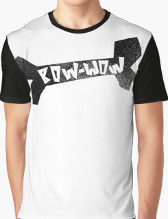 Bow - Wow Graphic T-Shirt