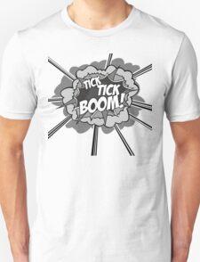 Tick Tick Boom! T-Shirt