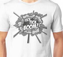 Tick Tick Boom! Unisex T-Shirt