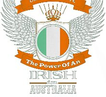 Never Underestimate The Power Of AN  Irish In Australia by HotTShirts