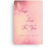 Sings of Love Canvas Print