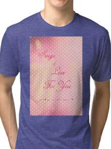 Sings of Love Tri-blend T-Shirt