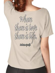 LOVE, LIFE, Mahatma, Gandhi, Where there is love there is life. on RED Women's Relaxed Fit T-Shirt