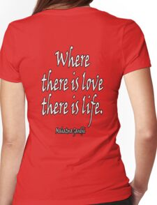 LOVE, LIFE, Mahatma, Gandhi, Where there is love there is life. on RED Womens Fitted T-Shirt