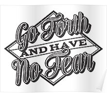 Go Forth & Have No Fear Poster