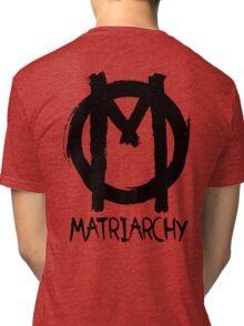 matriarchy Tri-blend T-Shirt