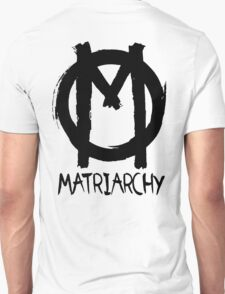 matriarchy Unisex T-Shirt