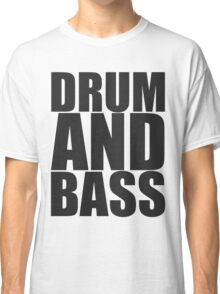 DRUM AND BASS  Classic T-Shirt
