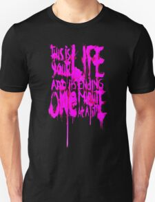 THIS IS YOUR LIFE T-Shirt