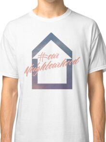 #ourNeighbourhood w/ House Logo for #troyetee Contest Classic T-Shirt