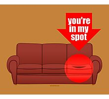 You're in my spot Photographic Print