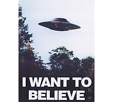 I WANT TO BELIEVE Photographic Print