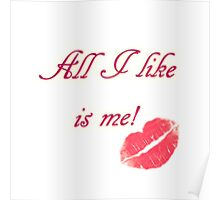 All I like is me Poster