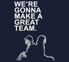We're gonna make a great team. Kids Tee