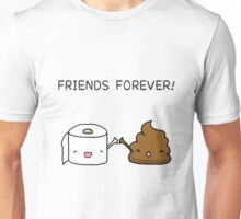 Friends Forever - Poop and Toilet roll Unisex T-Shirt