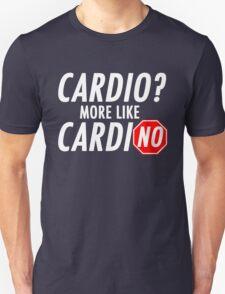 Cardio? More Like CardiNO T-Shirt