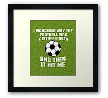 Football Then It Hit Me Funny Quote Framed Print