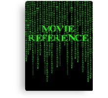 Movie Reference - The Matrix Canvas Print