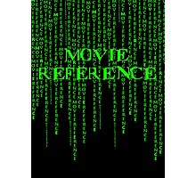 Movie Reference - The Matrix Photographic Print