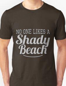 No One Likes A Shady Beach Unisex T-Shirt