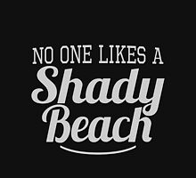 No One Likes A Shady Beach Womens Fitted T-Shirt