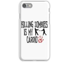 Killing Zombies Is My Cardio iPhone Case/Skin