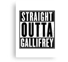 Doctor Who - Straight outta Gallifrey Canvas Print