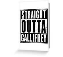 Doctor Who - Straight outta Gallifrey Greeting Card