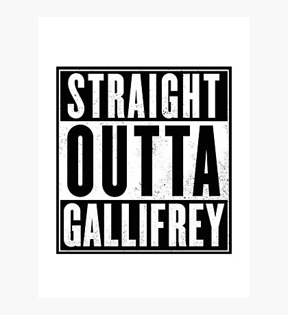 Doctor Who - Straight outta Gallifrey Photographic Print