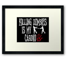Killing Zombies Is My Cardio Framed Print