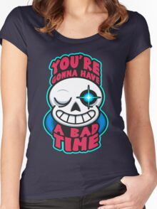 You're Gonna Have A Bad Time Women's Fitted Scoop T-Shirt