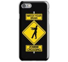 Watch Your Brain: Zombie Crossing iPhone Case/Skin