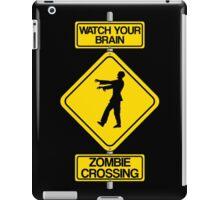 Watch Your Brain: Zombie Crossing iPad Case/Skin