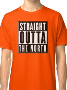 straight outta the north  Classic T-Shirt