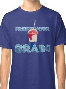 Freeze Your Brain-Heathers The Musical Classic T-Shirt