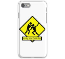 Warning: Active Zombie Parts iPhone Case/Skin