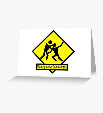 Warning: Active Zombie Parts Greeting Card
