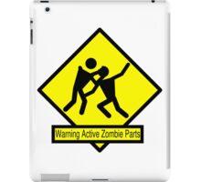 Warning: Active Zombie Parts iPad Case/Skin
