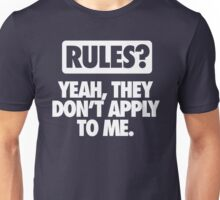 RULES? DON'T APPLY TO ME Unisex T-Shirt
