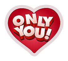 Only You Photographic Print