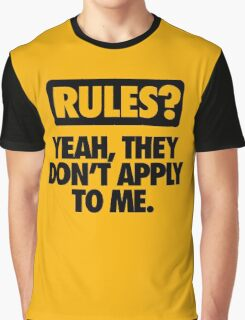 RULES? DON'T APPLY TO ME - Alternate Graphic T-Shirt