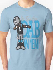 DAB ON'EM T-Shirt