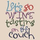 Let's go wine tasting on the couch by digerati