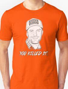 TJ SAYS YOU KILLED IT T-Shirt